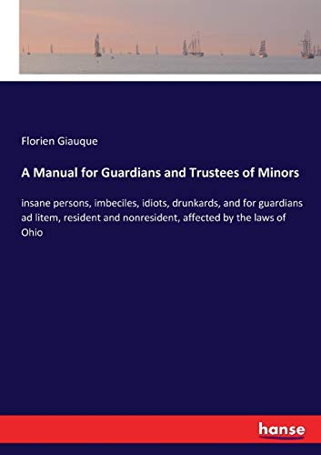 A Manual for Guardians and Trustees of Minors (Paperback): Florien Giauque