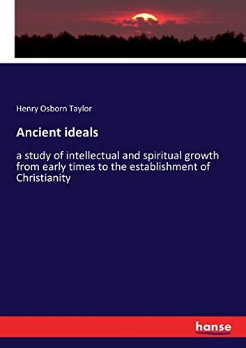 Ancient ideals (Paperback): Henry Osborn Taylor