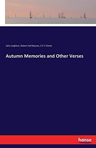 Autumn Memories and Other Verses: Leighton, John /