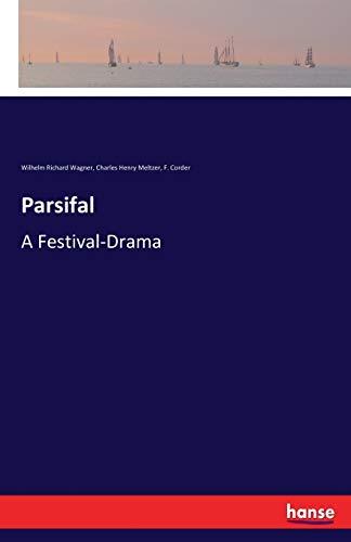 Parsifal: A Festival-Drama (Paperback): Wilhelm Richard Wagner,