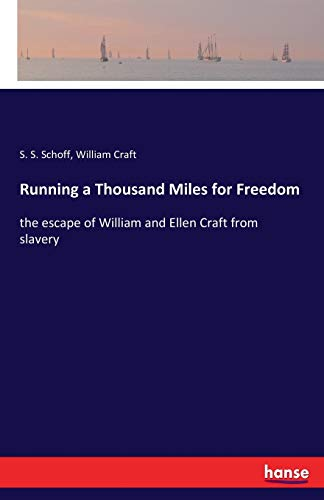 9783337382094: Running a Thousand Miles for Freedom: the escape of William and Ellen Craft from slavery