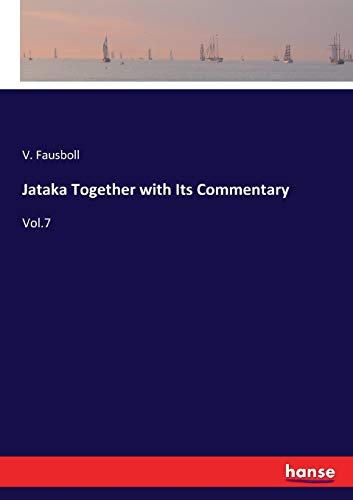 Jataka Together with Its Commentary: Vol.7 (Paperback): V. Fausboll