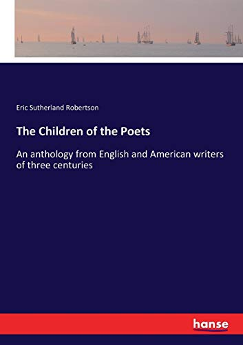 9783337385897 - Eric Sutherland Robertson: The Children of the Poets - Book