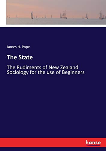 The State: The Rudiments of New Zealand: James H. Pope