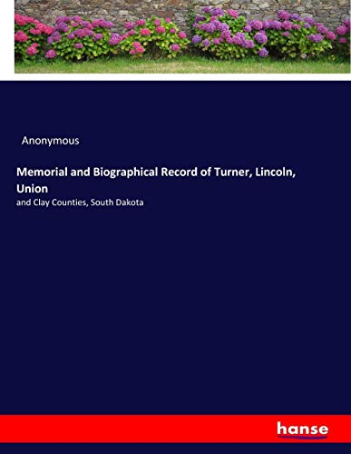 9783337388430: Memorial and Biographical Record of Turner, Lincoln, Union