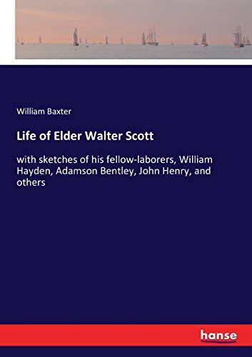 Life of Elder Walter Scott : with: William Baxter