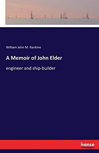 9783337399795: A Memoir of John Elder: engineer and ship-builder