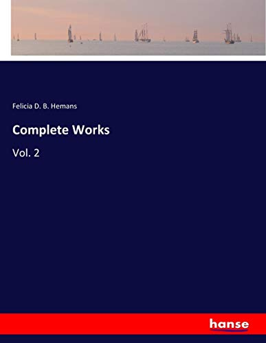 Complete Works : Vol. 2: Felicia D. B.
