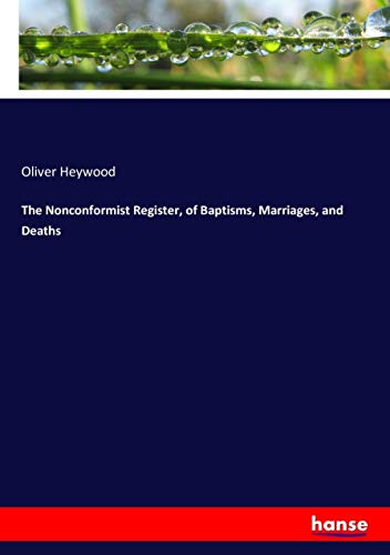 9783337403423: The Nonconformist Register, of Baptisms, Marriages, and Deaths