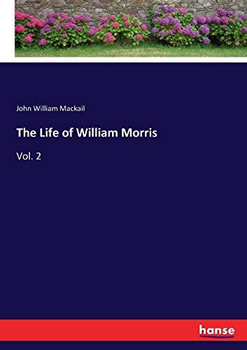 9783337415433: The Life of William Morris: Vol. 2