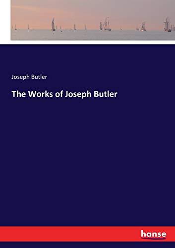 The Works of Joseph Butler (Paperback): Joseph Butler