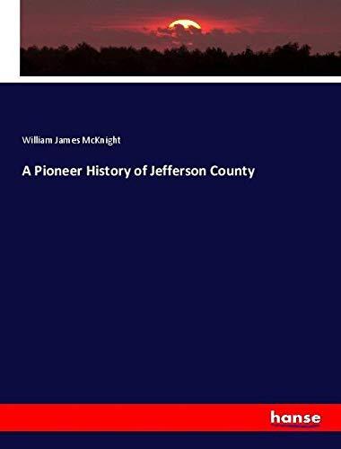 A Pioneer History of Jefferson County: William James McKnight