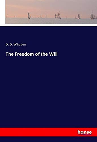 The Freedom of the Will: D. D. Whedon