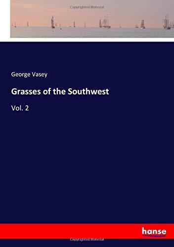 Grasses of the Southwest : Vol. 2 - George Vasey