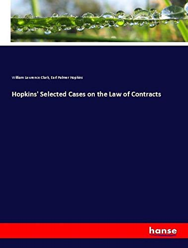 Hopkins' Selected Cases on the Law of: Clark, William Lawrence