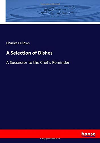 A Selection of Dishes : A Successor: Charles Fellows