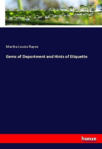 Gems of Deportment and Hints of Etiquette: Martha Louise Rayne