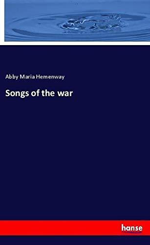 Songs of the war: Hemenway, Abby Maria