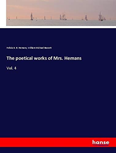 The poetical works of Mrs. Hemans : Felicia D. B.