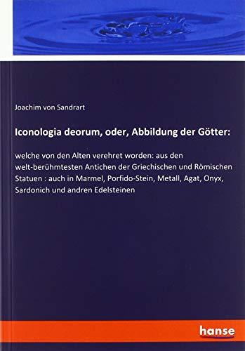Iconologia deorum, oder, Abbildung der Götter: : Joachim von Sandrart