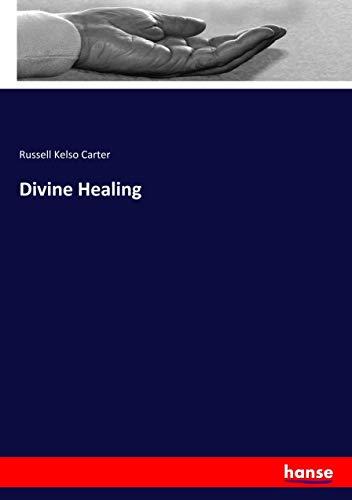 Divine Healing: Carter, Russell Kelso