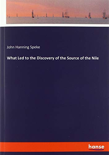 What Led to the Discovery of the: John Hanning Speke