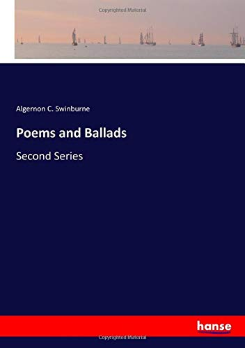 Poems and Ballads: Algernon C. Swinburne