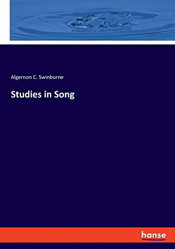 Studies in Song: Swinburne, Algernon C.