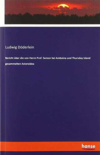 Bericht über die von Herrn Prof. Semon: Ludwig Döderlein
