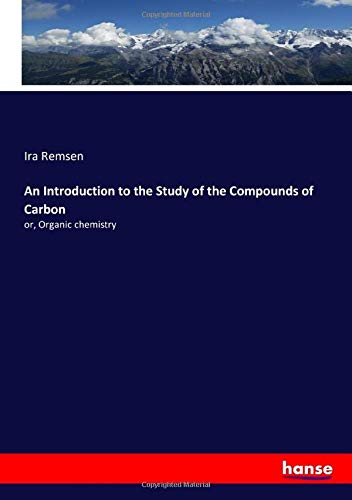 An Introduction to the Study of the: Ira Remsen