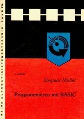 Programmieren mit Basic: Müller,Siegmar; Herausgeber: Brack,