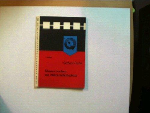 Kleines Lexikon der Mikrorechentechnik: Paulin,Gerhard; Herausgeber: Brack,
