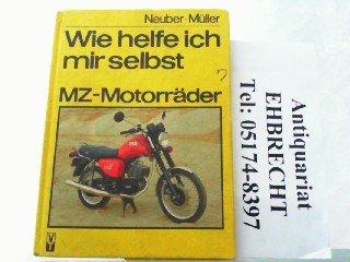 9783341004722: Wie helfe ich mir selbst - MZ-Motorräder