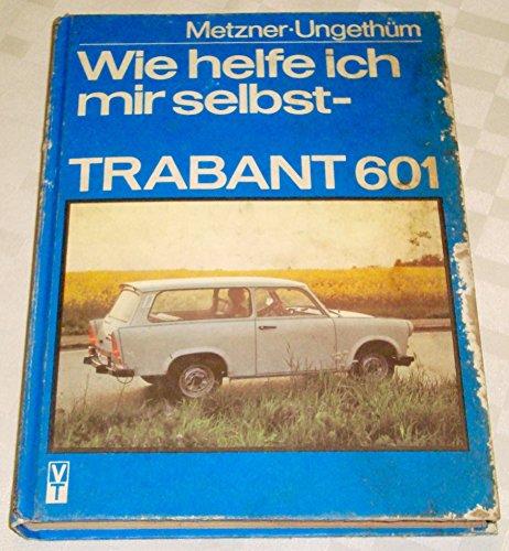9783341007846: Wie helfe ich mir selbst - Trabant 601