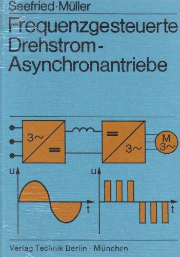 9783341009956: Frequenzgesteuerte Drehstrom-Asynchronantriebe. Betriebsverhalten und Entwurf