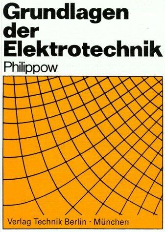 Grundlagen der Elektrotechnik: Eugen Philippow