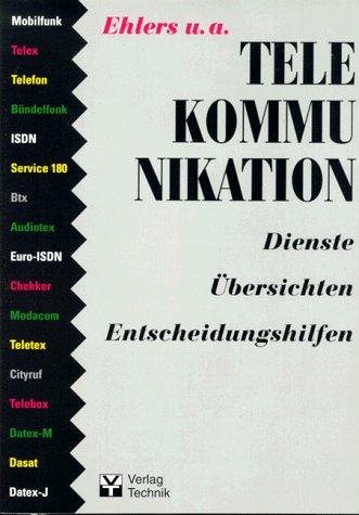 Telekommunikation - Dienste, Ãœbersichten, Entscheidungshilfen - -: EHLERS, S.: