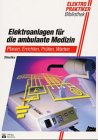9783341012093: Elektroanlagen für die ambulante Medizin. Planen, Errichten, Prüfen, Warten.