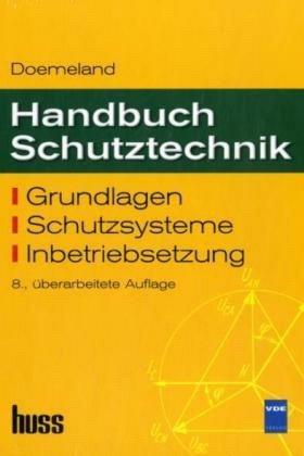 9783341015209: Handbuch Schutztechnik: Grundlagen, Schutzsysteme, Inbetriebsetzung