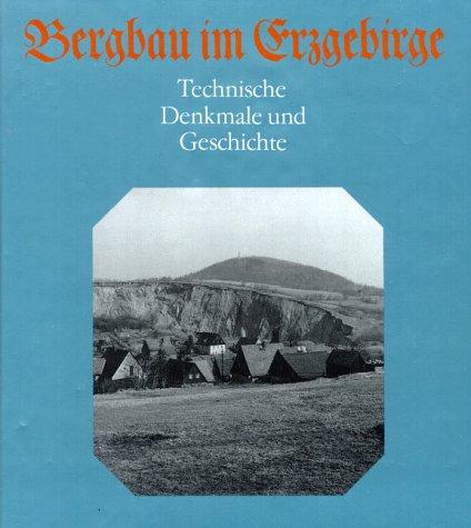 9783342005094: Bergbau im Erzgebirge. Technische Denkmale und Geschichte