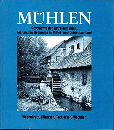 9783342006725: Mühlen. Geschichte der Getreidemühlen. Technische Denkmale in Mittel- und Ostdeutschland