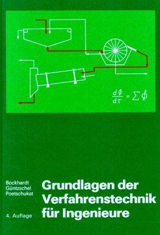 HANS-DIETER BOCKHARDT (AUTOR), PETER GÜNTZSCHEL (AUTOR), ARMIN POETSCHUKAT (AUTOR) - Grundlagen der Verfahrenstechnik für Ingenieure