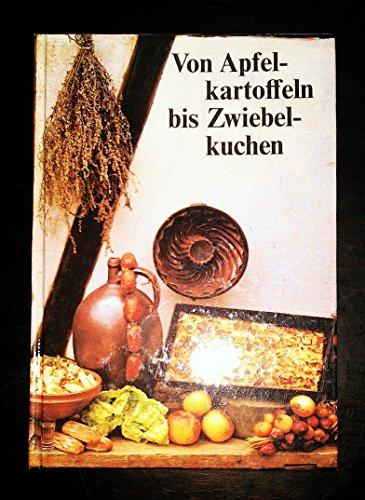 9783343001033: Von Apfelkartoffeln bis Zwiebelkuchen. Volkstümliche Gerichte zwischen Thüringer Wald und Lausitz, Ostsee und Erzgebirge