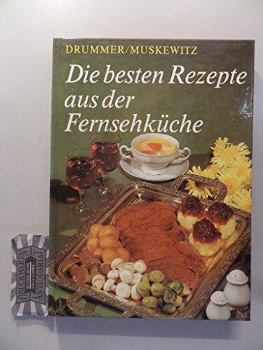 Die besten Rezepte aus der Fernsehküche gewürzt mit kulinarischer Kulturgeschichte mit &...