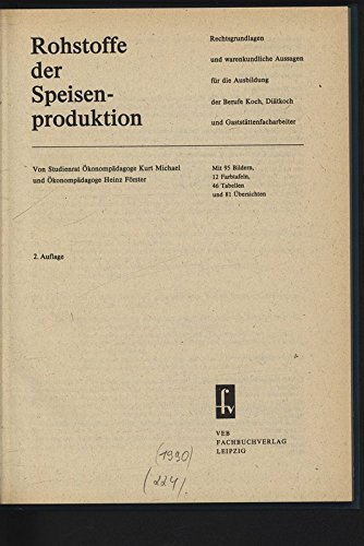 9783343004157: Rohstoffe der Speisenproduktion. Rechtsgrundlagen und warenkundliche Aussagen für die Ausbildung der Berufe Koch, Diätkoch und Gaststättenfacharbeiter