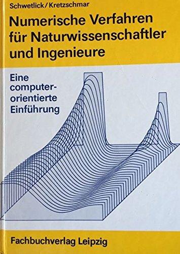 9783343005802: Numerische Verfahren f�r Naturwissenschaftler und Ingenieure. Eine computerorientierte Einf�hrung