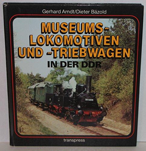9783344000028: Museumslokomotiven und -triebwagen in der DDR