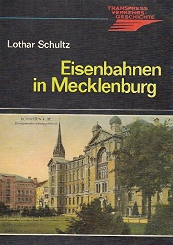 9783344000684: Die Eisenbahnen in Mecklenburg (Transpress Verkehrsgeschichte)