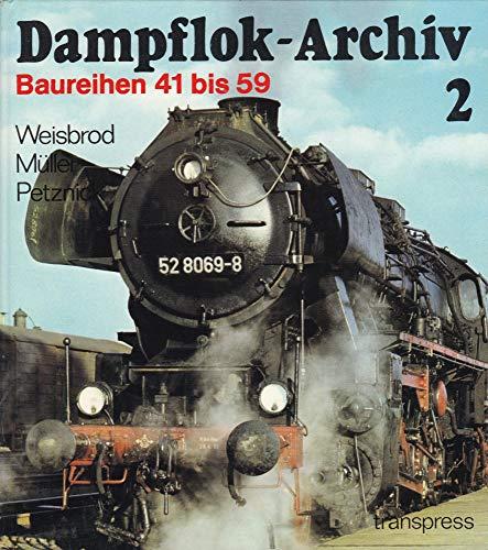 Dampflok-Archiv 2 Baureihen 41 bis 59 von: Manfred Weisbrod Hans