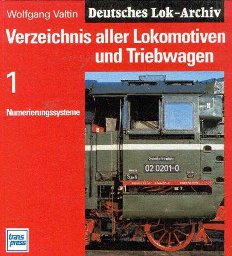 9783344707392: Verzeichnis aller Lokomotiven und Triebwagen, Bd.1, Numerierungssysteme bei den deutschen Bahnen
